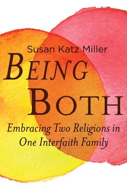 Image for Being Both: Embracing Two Religions in One Interfaith Family