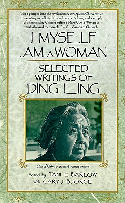 Image for I Myself Am a Woman: Selected Writings of Ding Ling