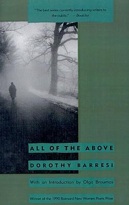All of the Above (Barnard New Women Poets Series), Barresi, Dorothy; Barrett Sr., Leonard E.