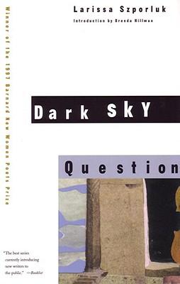 Image for Dark Sky Question (Barnard New Women Poets)
