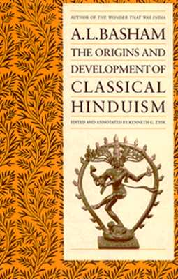 The Origins and Development of Classical Hinduism, Basham, A. L.