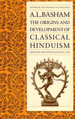 The Origins and Development of Classical Hinduism, Basham, A. L.