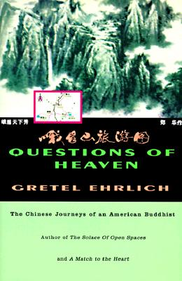 Image for Questions of Heaven: The Chinese Journeys of an American Buddhist