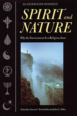 Image for Spirit and Nature: Why the Environment is a Religious Issue--An Interfaith Dialogue