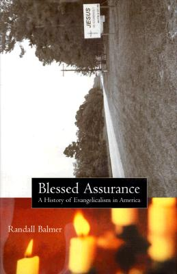Image for Blessed Assurance: A History of Evangelicalism in America