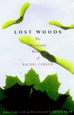 Image for LOST WOODS - The Discovered Writing of Rachel Carson
