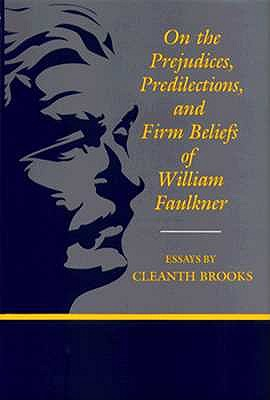 Image for On the Prejudices, Predilections, and Firm Beliefs of William Faulkner: Essays (Southern Literary Studies)