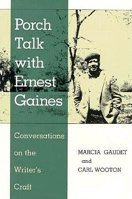 Image for Porch Talk with Ernest Gaines: Conversations on the Writer's Craft