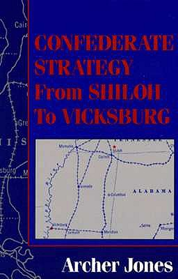 Image for Confederate Strategy from Shiloh to Vicksburg