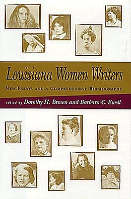 Image for Louisiana Women Writers: New Essays and a Comprehensive Bibliography (Southern Literary Studies)