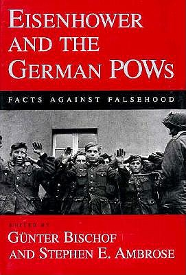 Image for Eisenhower and the German Pows: Facts Against Falsehood (Eisenhower Center Studies on War and Peace) First Printing