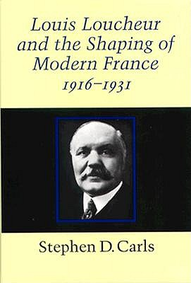 Image for Louis Loucheur and the Shaping of Modern France 1916-1931