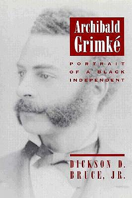 Image for Archibald Grimke: Portrait of a Black Independent (Southern Biography Series)