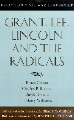 Image for Grant, Lee, Lincoln and the Radicals: Essays on Civil War Leadership