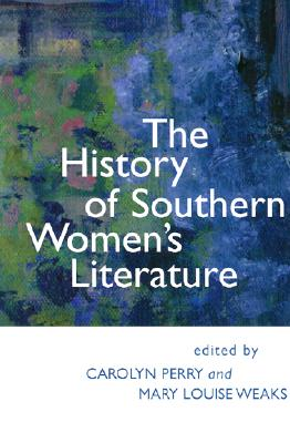 Image for The History of Southern Women's Literature (Southern Literary Studies)