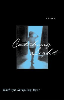 Image for Catching Light: Poems