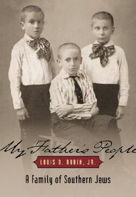 My Father's People: A Family of Southern Jews, Louis D. Rubin, Jr.