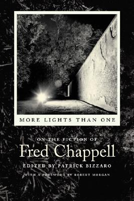 Image for More Lights Than One: On the Fiction of Fred Chappell (Southern Literary Studies (Hardcover))