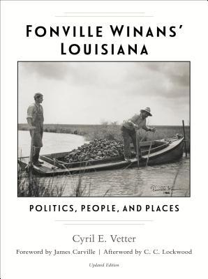 Fonville Winans' Louisiana: Politics, People, and Places, Vetter, Cyril E.