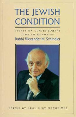 Image for The Jewish Condition: Essays on Contemporary Judaism Honoring Rabbi Alexander M. Schindler