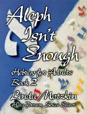 Image for Aleph Isn't Enough: Hebrew for Adults (Book 2)