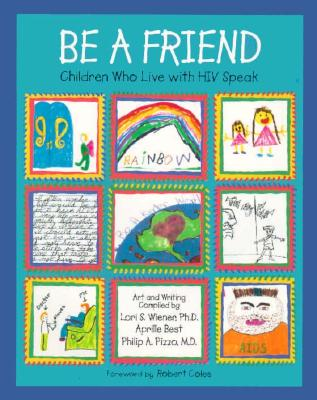 Image for Be a Friend: Children Who Live With HIV Speak (An Albert Whitman Prairie Book)