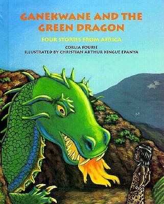 Image for Ganekwane and the Green Dragon: Four Stories from Africa