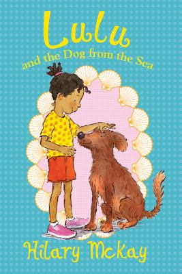 LULU AND THE DOG FROM THE SEA (LULU, NO 2), MCKAY, HILARY