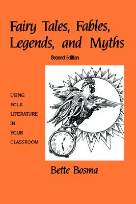 Image for Fairy Tales, Fables, Legends, and Myths: Using Folk Literature in Your Classroom (Early Childhood Series)