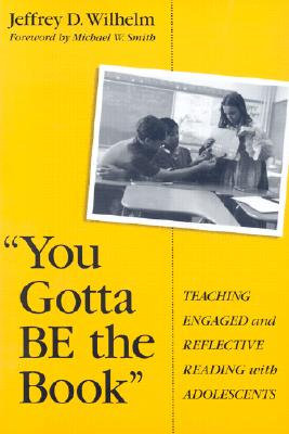 Image for YOU GOTTA BE THE BOOK TEACHING ENGAGED AND REFLECTIVE READING WITH ADOLESCENTS