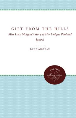 Image for Gift from the Hills: Miss Lucy Morgan's Story of Her Unique Penland School