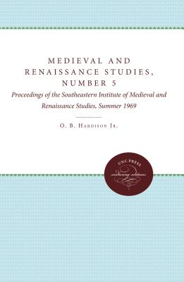 Image for Medieval and Renaissance Studies, Number 5: Proceedings of the Southeastern Institute of Medieval and Renaissance Studies, Summer 1969