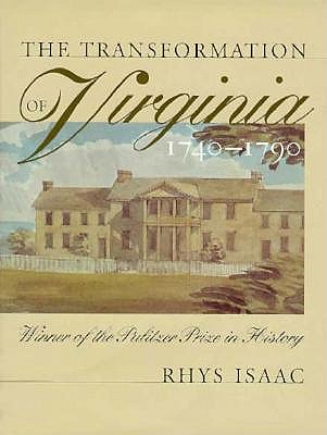 The Transformation of Virginia, 1740-1790, Isaac, Rhys