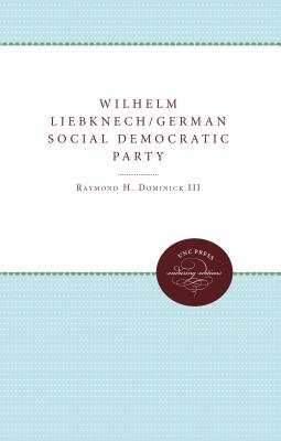 Image for Wilhelm Liebknecht and the Founding of the German Social Democratic Party