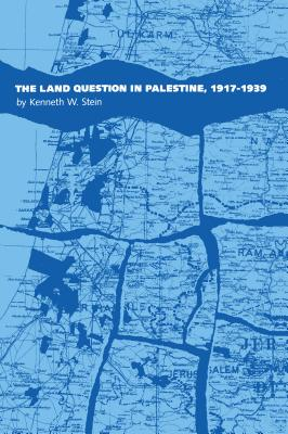 Image for The Land Question in Palestine, 1917-1939