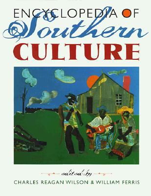 Encyclopedia of Southern Culture, Wilson, Charles Reagan and William Ferris
