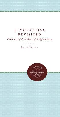 Image for Revolutions Revisited: Two Faces of the Politics of Enlightenment