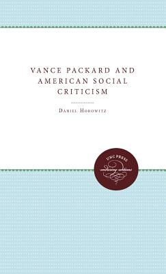 Image for Vance Packard and American Social Criticism