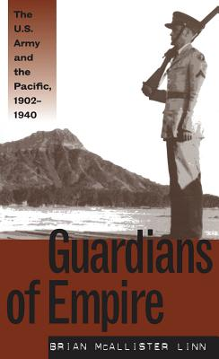 Image for Guardians of Empire: The U.S. Army and the Pacific, 1902-1940