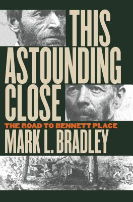Image for This Astounding Close: The Road to Bennett Place