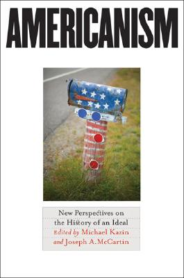 Image for Americanism: New Perspectives on the History of an Ideal