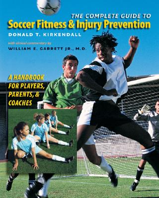 Image for The Complete Guide to Soccer Fitness and Injury Prevention: A Handbook for Players, Parents, and Coaches