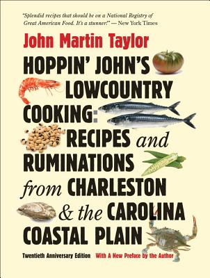 Hoppin' John's Lowcountry Cooking: Recipes and Ruminations from Charleston and the Carolina Coastal Plain, Taylor, John Martin