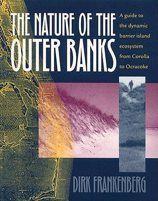 Image for The Nature of the Outer Banks: Environmental Processes, Field Sites, and Development Issues, Corolla to Ocracoke