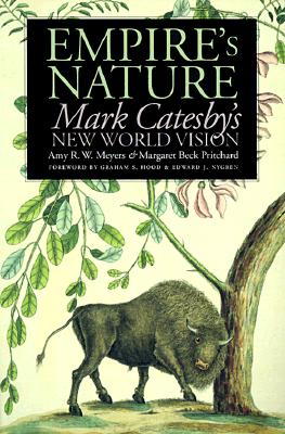 Image for Empire's Nature: Mark Catesby's New World Vision (Published for the Omohudro Institute of Early American History and Culture, Williamsburg, Virginia)