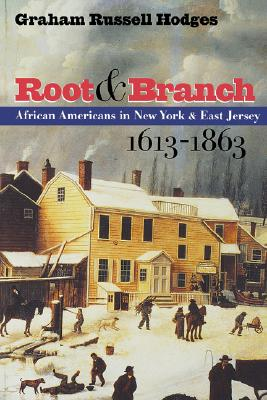 Image for Root & Branch: African Americans in New York and East Jersey, 1613-1863