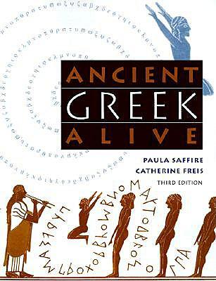 Ancient Greek Alive, Paula Saffire; Catherine Freis