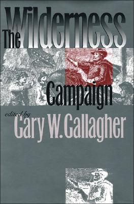 Image for The Wilderness Campaign (Military Campaigns of the Civil War)