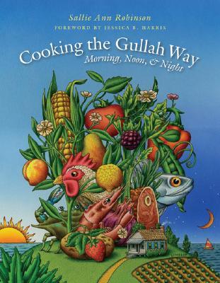 Cooking the Gullah Way, Morning, Noon, and Night, Sallie Ann Robinson, Jessica B. Harris