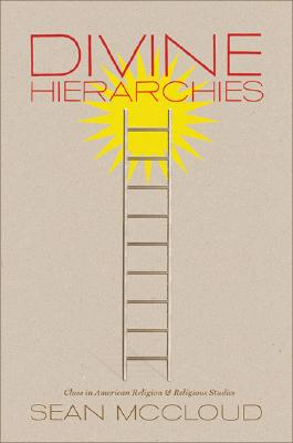 Image for Divine Hierarchies: Class in American Religion and Religious Studies